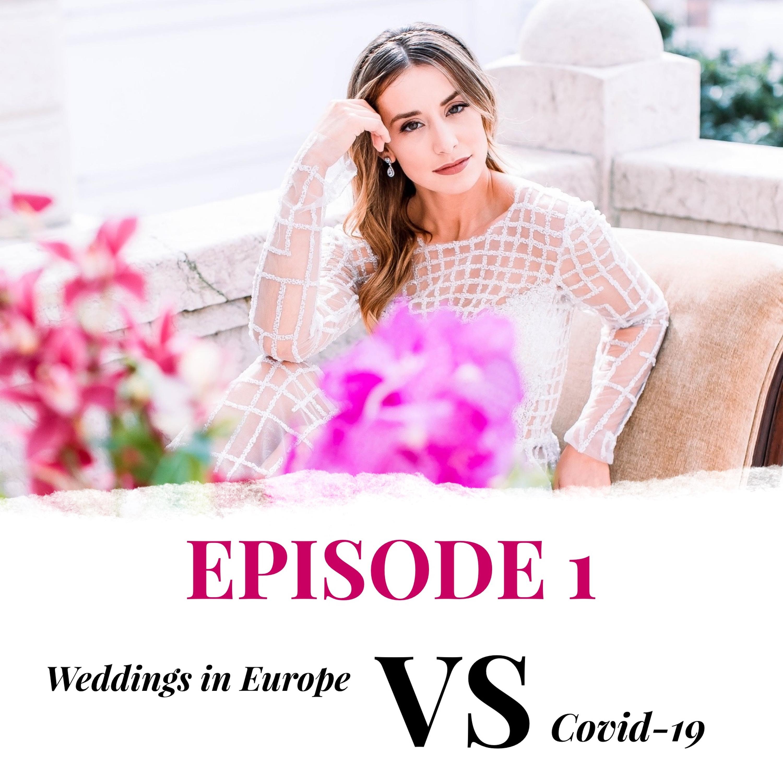 EPISODE 1 Weddings in Europe VS Covid-19