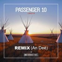 Passenger 10 - Lakota (Remix An Deé)