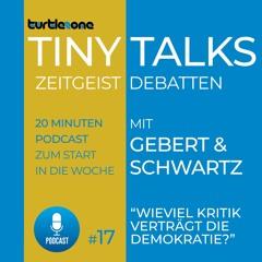 Turtlezone Tiny Talks - Wieviel Kritik verträgt die Demokratie?