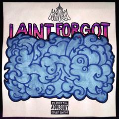 I Aint Forgot