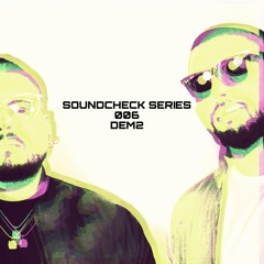 Welcome to Soundcheck W/DEM2 - Episode 006