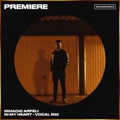 Premiere: Ignacio Arfeli - In My Heart (Vocal Mix) [Codex]