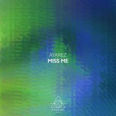 AYAREZ - Miss Me  [Stashed]