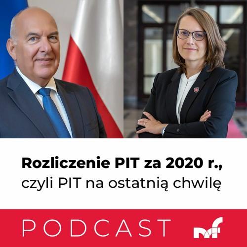 Rozliczenie PIT za 2020r., czyli PIT na ostatnią chwilę - min. T. Kościński, szef KAS M. Rzeczkowska