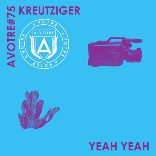 Kreutziger - Yeah Yeah EP (AVOTRE075)