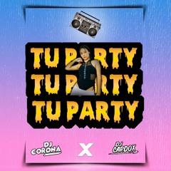 TU PARTY - CORONA ❌ CARDOX (Travesuras Remix, Fiel, Problema, Miedito o que, Old School)