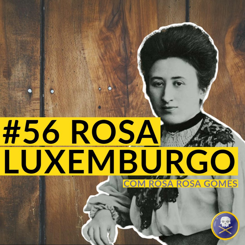 História Pirata #56 - Rosa Luxemburgo com Rosa Rosa Gomes