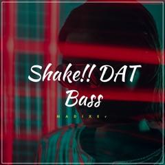 MADIXEr - Shake !! DAT Bass!! [Norwegian Bass Release]