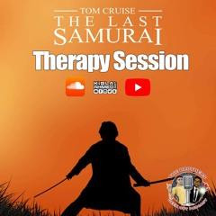 The Last Samurai - Therapy Session Podcast