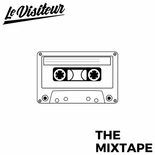 Le Visiteur Online Mixtapes - Guest Mixes