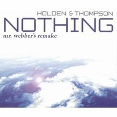 Holden & Thompson - Nothing (mr. webber's remake)