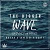 The Bigger Wave (feat. Da L.E.S, LayLizzy & Scott)