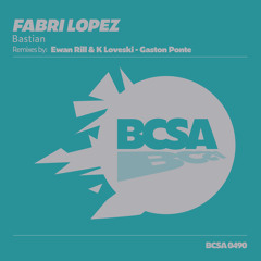 Fabri Lopez - Bastian (Ewan Rill & K Loveski Remix) [Balkan Connection South America]