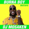 Burna Boy Mixtape (2020) by DJ Mosaken