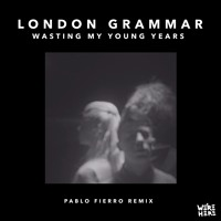 London Grammar - Wasting My Young Years (Pablo Fierro Remix)