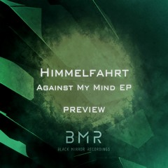 Himmelfahrt - Against My Mind EP Preview
