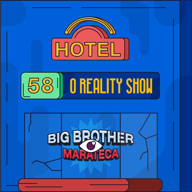 Hotel #58 - O Reality Show