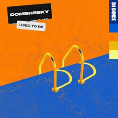 Dombresky - Used To Be