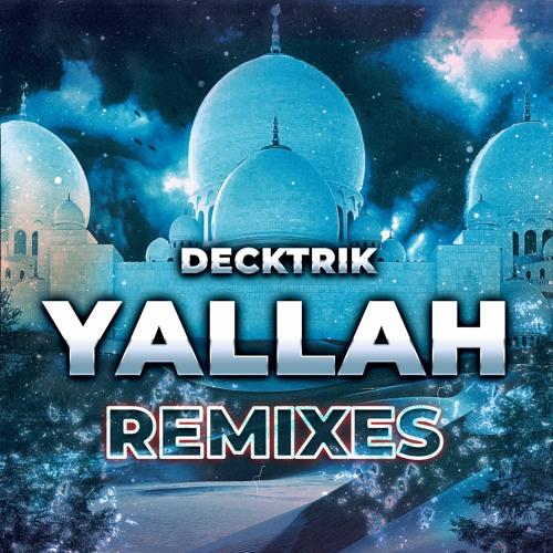Decktrik - Yallah (ASHEZ Remix)