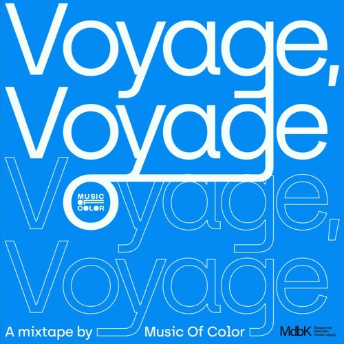Voyage, Voyage – A Mixtape by Music of Color