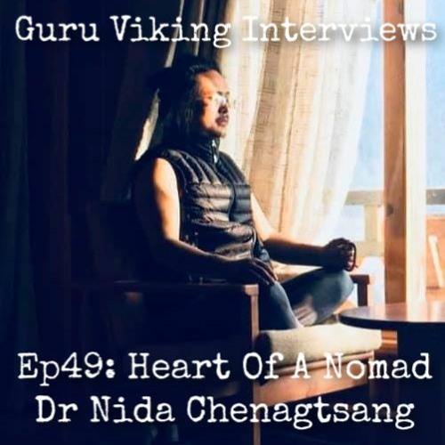 Ep49: Dr Nida Chenagtsang - Heart Of A Nomad