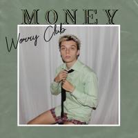 Worry Club - Money
