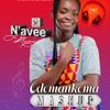 N'avee Music | Odomankoma by Nana Yaw Asare | Audio MashUp