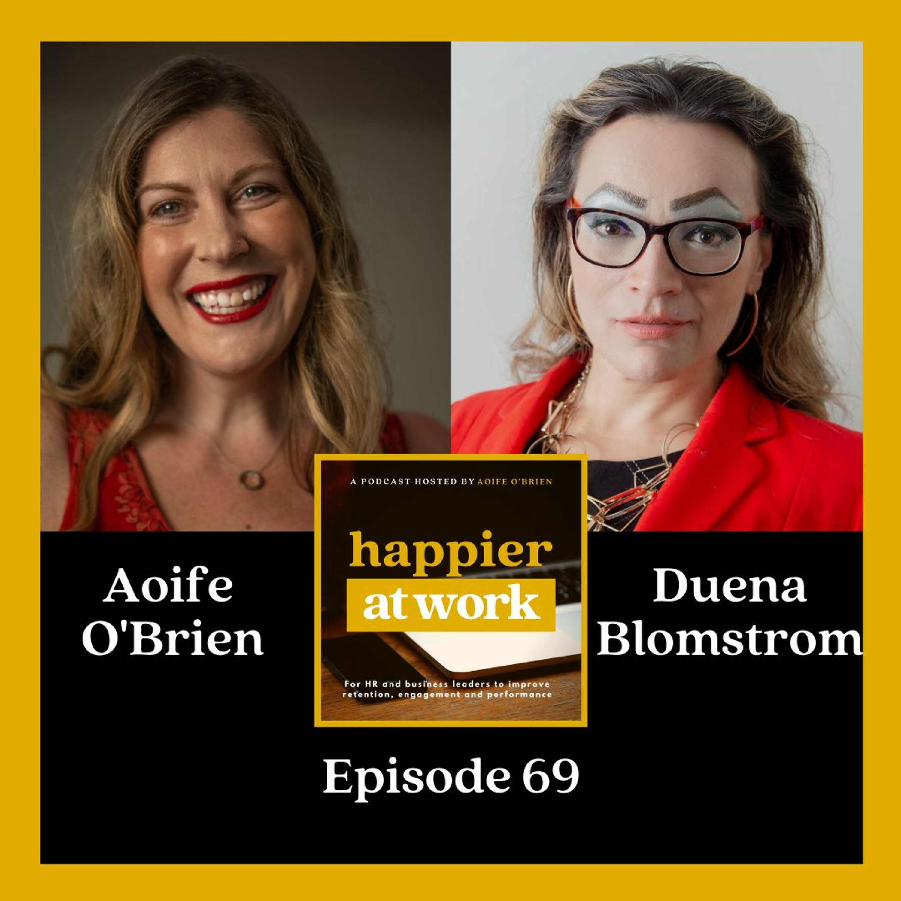 69: Psychological Safety and Effective Team Dynamics with Duena Blomstrom