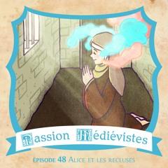 Episode 48 - Alice et les recluses au Moyen Âge