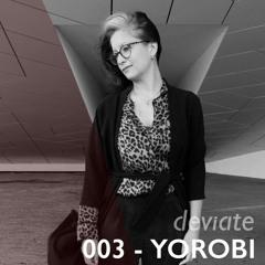 Deviate Guest Mix 003 - Yorobi