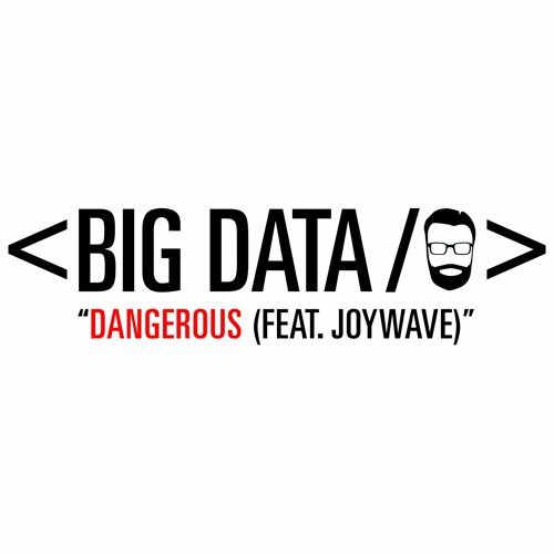 Dangerous (feat. Joywave)