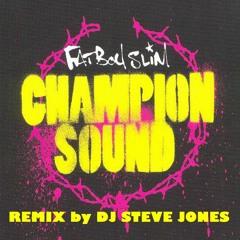 Champion Sound - Fatboy Slim (Late night remix) by DJ Steve Jones