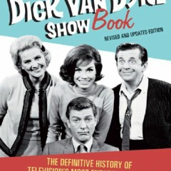 download The Official Dick Van Dyke Show Book: The Definitive History of Television's