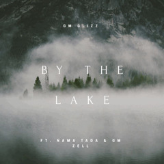 By The Lake Ft. Nama Tada x GM Zell