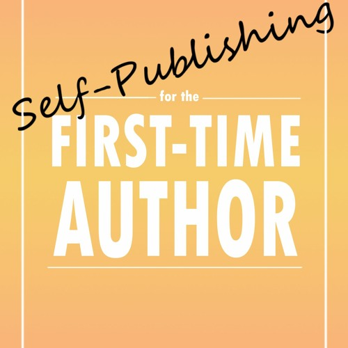 Self-Publishing for the First-Time Author Sample