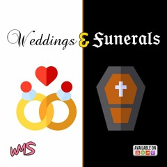 Well Mudda Sick 021 - Weddings & Funerals