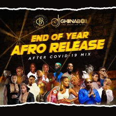 END OF YEAR AFRO RELEASE (AFTER COVID-19 MIX)BY DJ GHANABOII