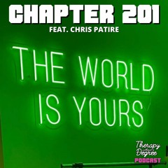 Chapter 201: The World Is Yours Feat. @BigDealCrispy