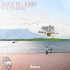 Saco & Giel Dekker - Dance Till Dawn