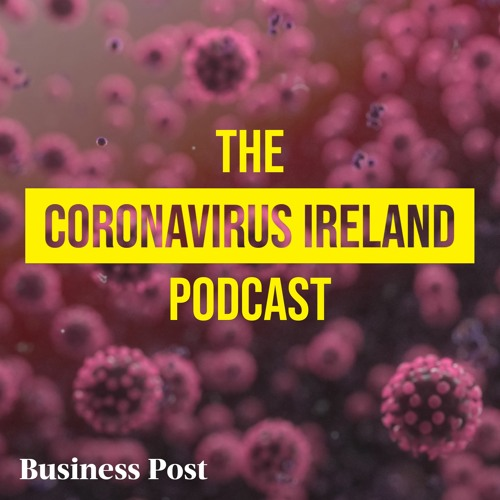 The Coronavirus Ireland Podcast - How does testing for Covid-19 work?