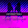 Unforgettable (Originally Performed by French Montana feat. Swae Lee) [Karaoke Version]