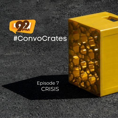 #ConvoCrates - Crisis