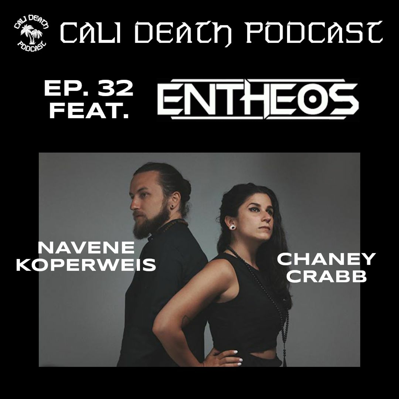Ep. 32 - Entheos (Navene Koperweis, Chaney Crabb)