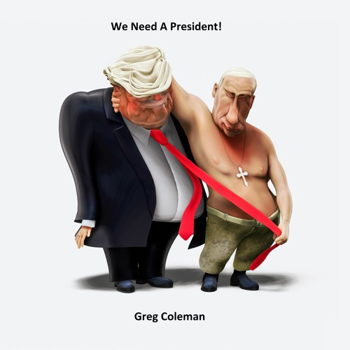 We Need A President!