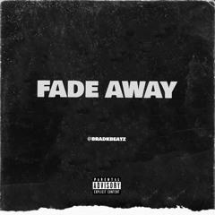 Fade Away - BradKBeatz