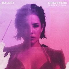 Halsey - Graveyard (KDrew Remix)