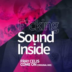 Fray Celis . COME ON (Original Mix)