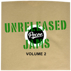 Pecoe - Unreleased Jams Volume 2
