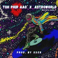 Toh Phir Aao X Astroworld - Awarapan