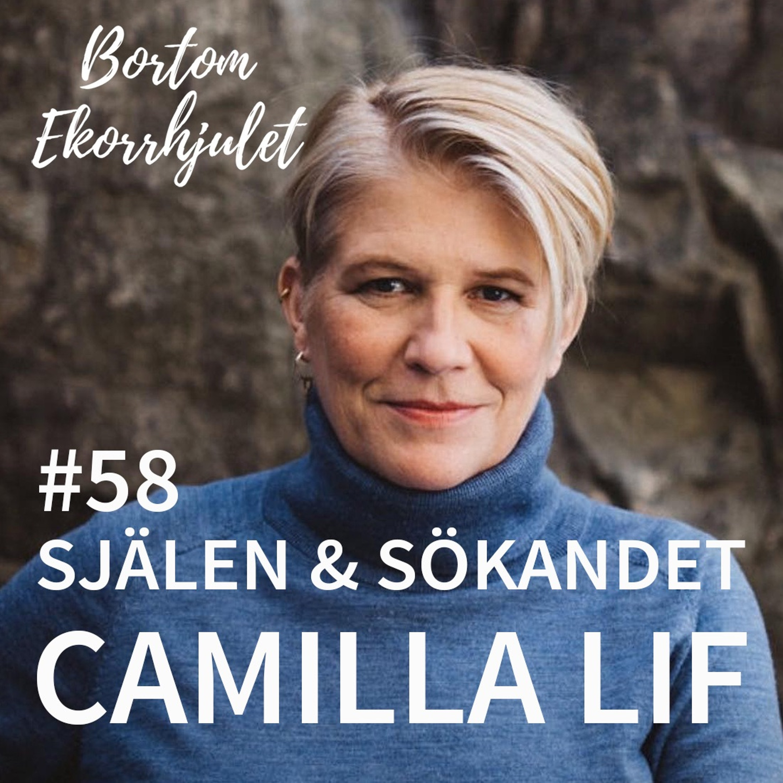 58. Själen och sökandet - Camilla Lif